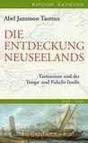 Die Entdeckung Neuseelands: Tasmaniens und der Tonga- und Fidschi-Inseln (Alte abenteuerliche Reiseberichte Edition Erdmann in der marixverlag GmbH)