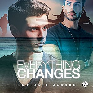Audio Book Review: Everything Changes by Melanie Hansen (Author) & Robert Nieman (Narrator)