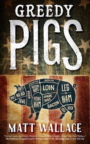 Ebook Greedy Pigs by Matt Wallace TXT!
