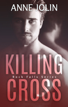 Killing Cross (Rock Falls, #6)