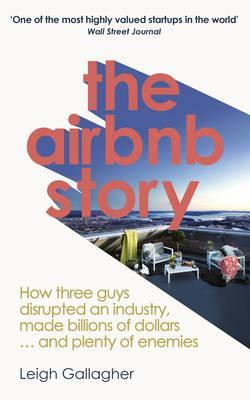 The Airbnb Story: Inside the company disrupting the world