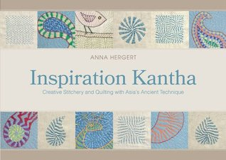 Inspiration Kantha: Creative Stitchery and Quilting with Asia's Ancient Technique