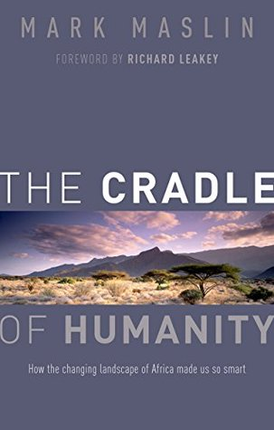 The Cradle of Humanity: How the changing landscape of Africa made us so smart