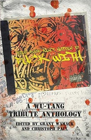 This Book Aint Nuttin to Fuck With: A Wu-Tang Tribute Anthology