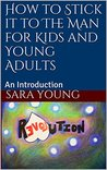 How to Stick it to The Man for Kids and Young Adults: An Introduction (Rebellion Book 1)