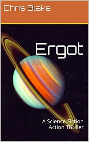 Ergot: The Poisoned Planet: A Science Fiction Action Thriller (An Enigma Epic Space Adventure Book 3)