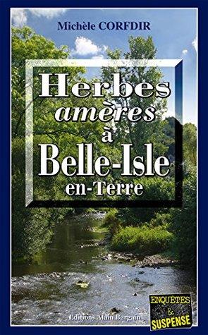 Herbes amères à Belle-Isle-en-Terre: Un polar intrigant