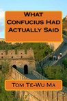 What Confucius Had Actually Said