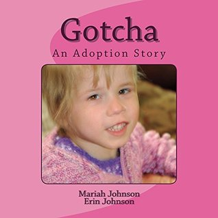 Gotcha: An Adoption Story