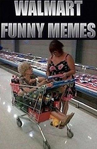 Memes: Walmart Funny Memes, Jokes, Fails & Retail Disasters - Funny Memes On Aisle 7!