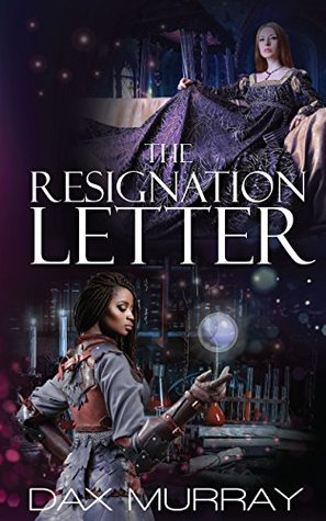The Resignation Letter by Dax Murray