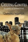 Chasing Coyotes: Accounts of Urban Crises