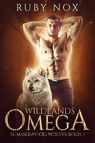 Wildlands Omega (Summerwood Wolves, #1)