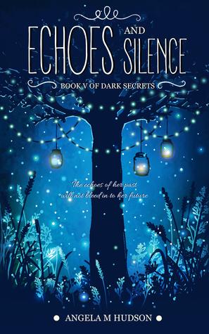 Echoes: Part One of Echoes & Silence(Dark Secrets 5) - Angela M Hudson