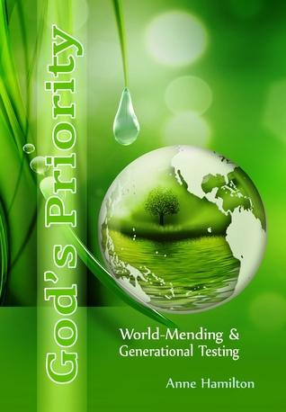 God's priority: world-mending & generational testing par Anne   Hamilton