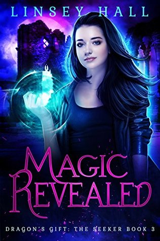 Magic Revealed(Dragons Gift: The Seeker 3) - Linsey Hall