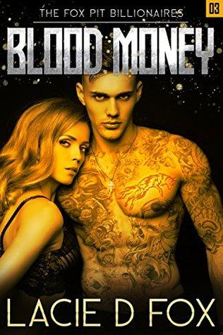 Blood Money Erotica Suspense Thriller (The Fox Pit Billionaires Book 3) by Lacie D Fox