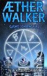 Game Changer (Aether Walker, #1)