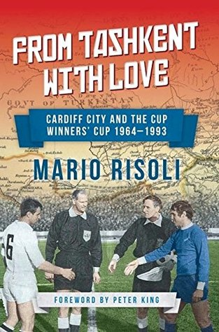 From Tashkent with Love: Cardiff City and the Cup Winners' Cup 1964-1993