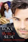 Love on the Wild Side (Peak Town Colorado, #2)