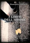 I limiti dell'amore. Storia di te e di me by Diamante Giorgese