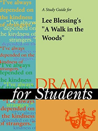 """A Study Guide for Lee Blessing's """"A Walk in the Woods"""""""