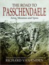 The Road to Passchendaele: Arras, Messines and Ypres