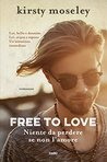 Free to love by Kirsty Moseley