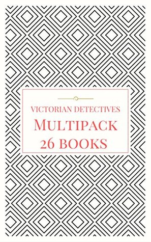 Victorian Detectives Multipack: 26 Books