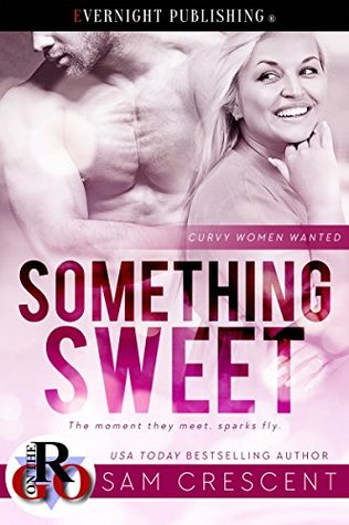 Something Sweet (Curvy Women Wanted, #1)