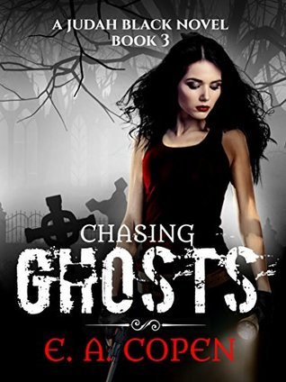 Chasing Ghosts (Judah Black Novels Book 3)