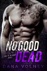 No Good Dead by Dana Volney