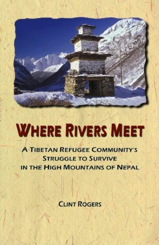 Where Rivers Meet - A Tibetan Refugee Community's Struggle to Survive in the High Mountains of Nepal