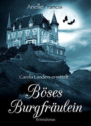 Böses Burgfräulein (Carola Landers ermittelt 1)