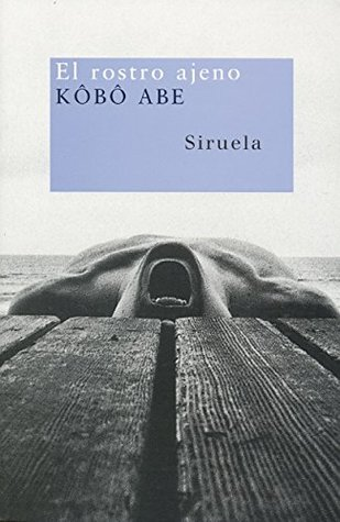 Ebook El rostro ajeno by Kōbō Abe DOC!