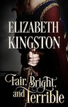 Fair, Bright, and Terrible (Welsh Blades #2)