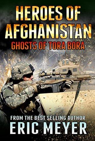 Ghosts of Tora Bora (Black Ops: Heroes of Afghanistan #7)