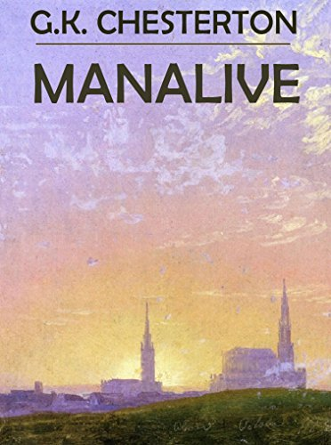 Manalive: 6 Classical Novels - Collection