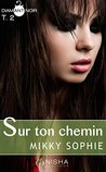 Sur ton chemin - tome 2 by Sophie Mikky