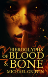 Hieroglyphs of Blood and Bone