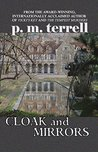 Cloak and Mirrors by P.M. Terrell