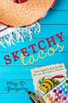 Sketchy Tacos by Meg D. Gonzalez