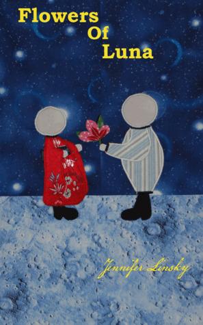 Flowers of Luna by Jennifer Linsky