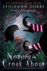 Nothing to Croak About (Silver Hollow #3)