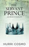 The Servant Prince (Ice Dragon Tales, #1)