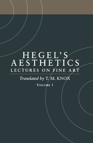 Aesthetics: Lectures on Fine Art, Vol 1: Introduction & Parts 1-2