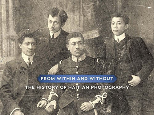 From Within and Without: The History of Haitian Photography