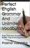 Perfect English Grammar And Unlimited Vocabulary by Prakhar Vasishtha
