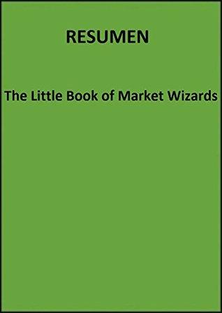 The Little Book of Market Wizards RESUMEN