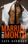 Married for a Month by Cate Ashwood